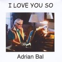 Adrian Bal: I Love You So