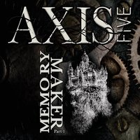 Axis Five: Memory Maker