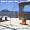 John Bartus: Live From The Florida Keys
