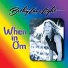 Bethy Love Light: When in Om
