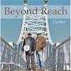 Beyond Reach: Further