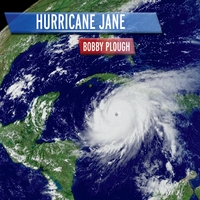 Bobby Plough: Hurricane Jane