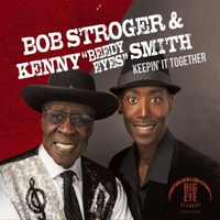 Bob Stroger and Kenny Beedy Eyes Smith Band: Keepin It Together