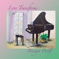 Bridget Wolf: Love Transforms