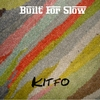 Built for Slow: Kitfo