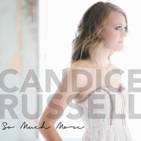 Candice Russell: So Much More