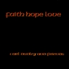 Carl Dudley and Friends: Faith Hope Love