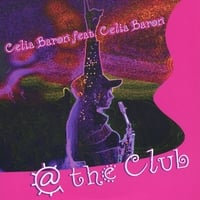 Celia Baron: @ The Club