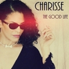 Charisse: The Good Life