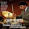 Chip White: Personal Dedications & Percussive Tributes  (All-Star Ensemble, Vol. 3)