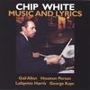 Chip White: Music and Lyrics