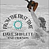 Dave Shiflett: From the First Time