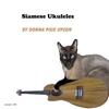 Donna Pick Upson: Siamese Ukuleles