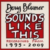 Doug Blumer: Doug Blumer Sounds Like This