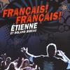 Etienne & Roland(Beebo)Bibeau: Francais! Francais!