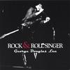 George Douglas Lee: Rock and Roll Singer