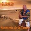 Gilberto Rodriguez: Nacimiento de un Tambor