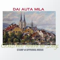 Gottschee American Ensemble: Gottschee American Songs: Dai Auta Mila