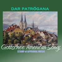 Gottschee American Ensemble: Gottschee American Songs: Dar Patrögana