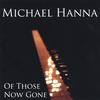 Michael Hanna: Of Those Now Gone