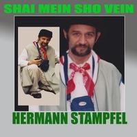 Hermann Stampfel: Shai Mein Sho Vein