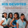 His Devoted: Adoration