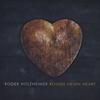 Roger Holzheimer: Rough Hewn Heart