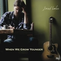 Jared Lutes: When We Grow Younger