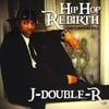 J-double-R: Hip-Hop Rebirth