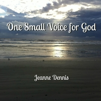 Jeanne Dennis: One Small Voice for God