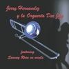 Jerry Hernandez y la Orquesta Dee Jay: Jerry Hernandez y la Orquesta Dee Jay (feat. Sammy Rosa)