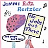 Jimmi Ritz Reitzler: No Jobs Out There
