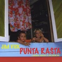 Jim Vick: Punta Rasta