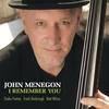 John Menegon: I Remember You (feat. Frank Kimbrough, Tineke Postma, & Matt Wilson)