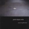 Caryn Kupferman: Pitch Black Mile