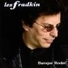 Les Fradkin: Baroque Rocks!