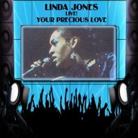 Linda Jones: Linda Jones Live! Your Precious Love