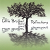The Little Brother Band: Reflections