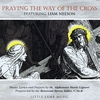 Little Lamb Music: Praying the Way of the Cross Featuring Liam Neeson
