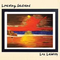 Loz Lawrey: Leaving Sadland