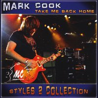 Mark Cook: Take Me Back Home (Styles 2 Collection)