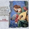 Mark Davenport: Joyful Sighs & Soulful Hymns