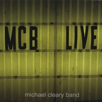 Michael Cleary Band: MCB Live