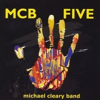 Michael Cleary Band: MCB Five