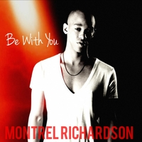 Montrel Richardson: Be With You