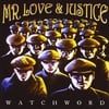 Mr Love & Justice: Watchword