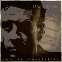 Ola Löfvén: Lost In Translation