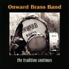 Onward Brass Band: Onward Brass Band--the Tradition Continues