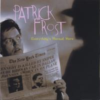 Patrick Frost: Everything