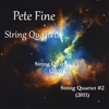 Pete Fine: Fine: String Quartets